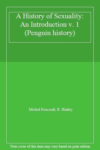 A History of s**uality: An Introduction v. 1 (Penguin history)-Michel Foucault,