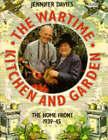 The Wartime Kitchen and Garden by Jennifer Davies (Hardback, 1993)
