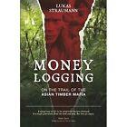 Money Logging by Lukas Straumann (Paperback, 2014)