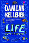 Life, Interrupted by Damian Kelleher (Paperback, 2008)