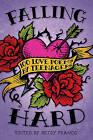 Falling Hard: 100 Love Poems by Teens by Candlewick Press,U.S.(Paperback / softback)