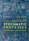 Stochastic Processes: Theory for Applications by Robert G. Gallager (Hardback, 2013)