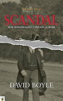 1 of 1 - Scandal: Why Homosexuality Was Made a Crime by David Boyle (Paperback, 2015)