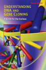 Understanding DNA and Gene Cloning: A Guide for the Curious by Karl S. Drlica (Paperback, 2006)