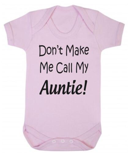 Don/'t Make Me Call My Auntie Blue Pink Cotton Bodysuit Baby Present Niece Nephew