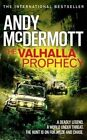 The Valhalla Prophecy by Andy McDermott 9780755391516 (paperback 2014)