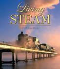 Living Steam by New Holland Publishers Ltd (Hardback, 2005)