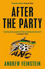 After the Party: Corruption, the ANC and South Africa's Uncertain Future by Andrew Feinstein (Paperback, 2010)