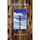Telephone Man Mary Ann Mayer Authorhouse Paperback 9781420879711