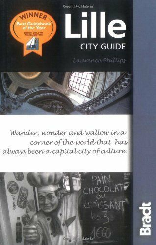 Lille: City Guide (Bradt Travel Guide),Laurence Phillips