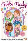 Girl's Body Book: Everything You Need to Know for Growing Up You by Kelli Dunham, Laura Tallardy (Paperback, 2013)