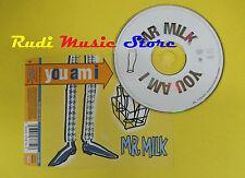 CD Singolo YOU AM I Mr. milk germany WARNER W0400CD 9362438752 no lp mc dvd(S12)