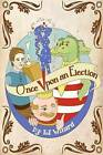 Once Upon an Election: A Tragicomical Theater Play by D J Wizard (Paperback / softback, 2012)