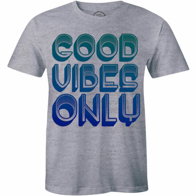 Good Vibes Only T Shirt Tee Tshirt Funny Quote Short ...