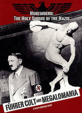 Führer Cult and Megalomania by Adolf Hitler