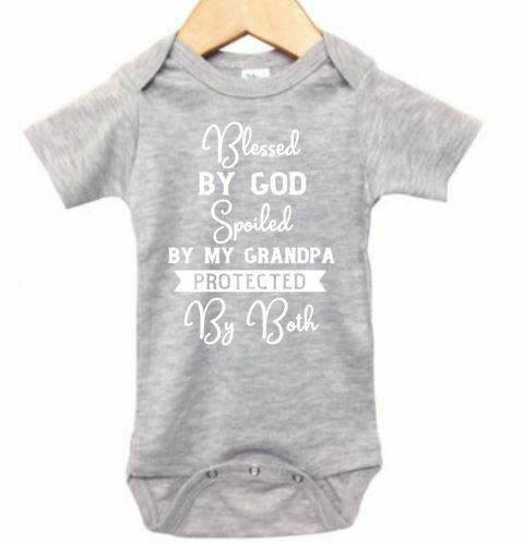 ROMPER PROTECTED Baby BODYSUIT INFANT Wear BLESSED BY GOD SPOILED BY GRANDPA