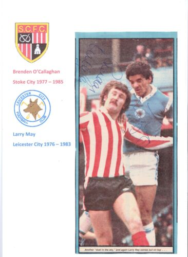BRENDEN O'CALLAGHAN STOKE CITY 19771985 LARRY MAY LEIC CITY ORIG SIGNED PICTURE