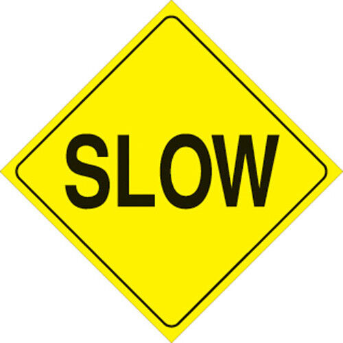 """Voss Signs 405 SLO YR  Yellow Plastic Reflective Sign12/"""" Slow"""