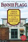 Fried Green Tomatoes at the Whistle by Flagg Fannie (Hardback, 2005)