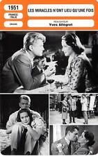 FICHE CINEMA : LES MIRACLES N'ONT LIEU QU'UNE FOIS - Valli,Marais,Allégret 1951