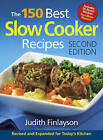 The 150 Best Slow Cooker Recipes by Judith Finlayson (Paperback, 2011)