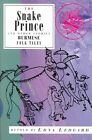 The Snake Prince and Other Stories: Burmese Folk Tales by Interlink Publishing Group, Inc (Paperback, 2007)