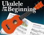 Ukulele From The Beginning by Tim Fulston (Paperback, 2004)