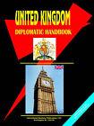 United Kingdom Diplomatic Handbook by International Business Publications, USA (Paperback / softback, 2005)