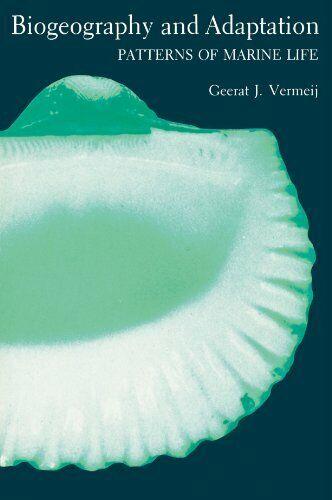 Biogeography und Adaptation: Muster von Marine Life von Vermeij, Geerat J.