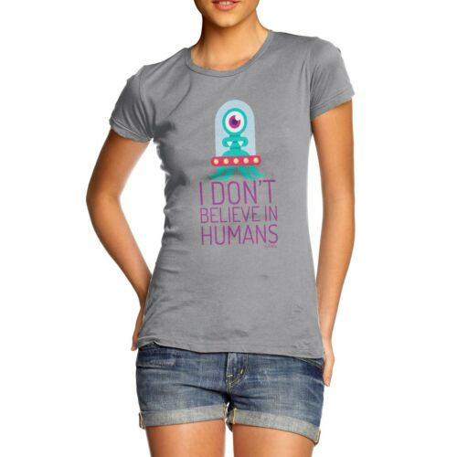 Twisted Envy I Don/'t Believe In Humans Women/'s Funny Alien T-Shirt