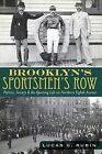 Brooklyn's Sportsmen's Row: Politics, Society & the Sporting Life on Northern Eighth Avenue by Lucas G Rubin (Paperback / softback, 2012)