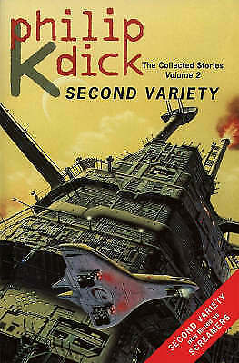 (Good)-Second Variety (The Collected Stories, Book 2): Vol.2 (Paperback)-Dick, P