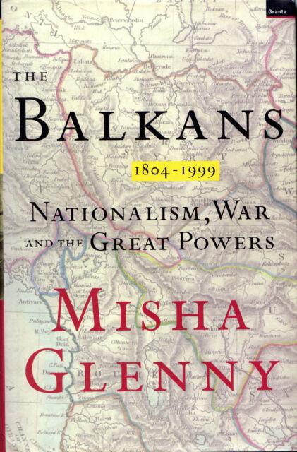 "MISHA GLENNY - ""THE BALKANS 1804-1999"", - NATIONALISM & WAR - GRANTA 1st (1999)"