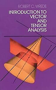 Introduction to Vector and Tensor Analysis (Dover Books on Mathematics), Wrede,