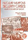Nuclear Weapons Security Crises: What Does History Teach? by Us Army Strategic Studies Institute (Paperback / softback, 2013)