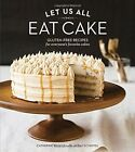 Let Us All Eat Cake by Sarah Scheffel, Catherine Ruehle (Hardback, 2014)
