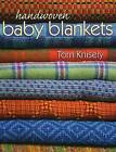 Handwoven Baby Blankets by Tom Knisely (Paperback, 2015)