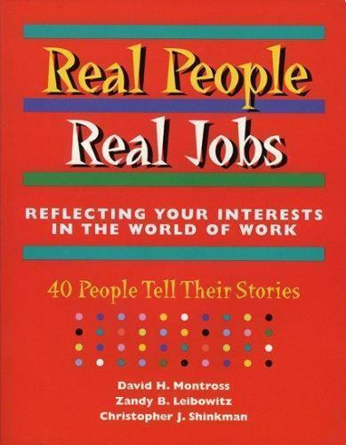 Real People, Real Jobs : Reflecting Your Interests in the World of Work: 40...