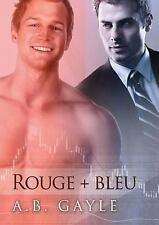 Rouge + Bleu by A. B. Gayle (2015, Paperback)