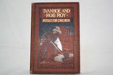IVANHOE AND ROB ROY retold for children by Sir Edward Sullivan, Bart. - Boston