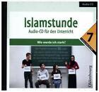 Islamstunde, Audio-CD. Bd.7 von Mevlida Mesanovic, Said Topalovic, Hanna Hamed, Amena Shakir und Sanela Mahmutovic (2015, CD)