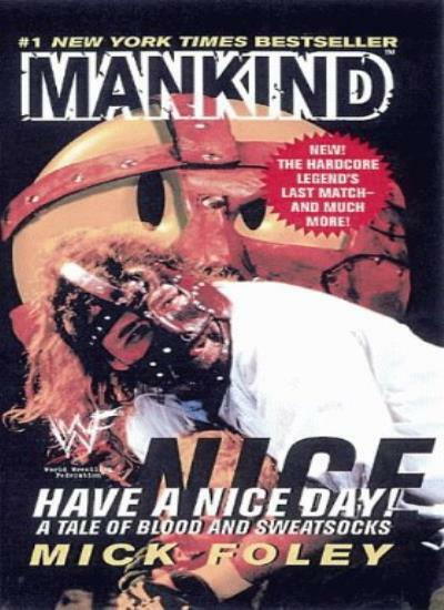 Mankind: Have A Nice Day: Have a Nice Day! - A Tale of Blood an .9780007107384