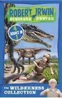 NEW The Wilderness Collection: 4 Books in 1 (Robert Irwin Dinosaur Hunter)