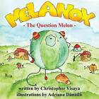 Melanox, the Question Melon by Christopher Visaya (Paperback / softback, 2013)
