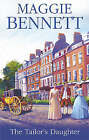 The Tailor's Daughter by Maggie Bennett (Hardback, 2005)