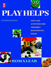 Play Helps: Toys and Activities for Children with Special Needs by Roma Lear (Paperback, 1996)