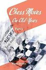 Chess Moves On Old News: Part 1 by Wayne Jasmin (Paperback, 2013)