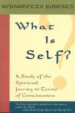 What Is Self? : A Study of the Spiritual Journey in Terms of Consciousness by...