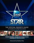 Food Network Star : The Official Insider's Guide to America's Hottest Food Show by Ian Jackman (2011, Paperback)