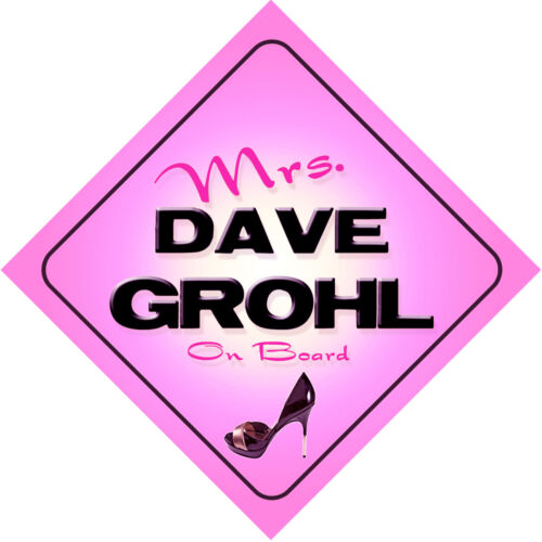 Mrs Dave Grohl on Board Baby Pink Car Sign